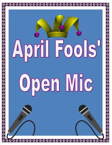 April Fools Open Mic